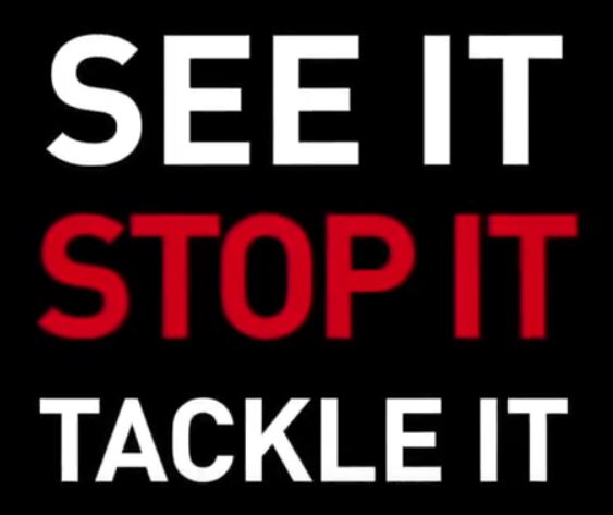 See it, tackle it, stop it