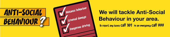 We will tackle Anti-Social Behaviour in your area banner